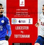 Link Live Streaming Leicester City vs Tottenham Hotspur di Liga Inggris