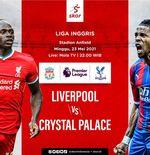 Link Live Streaming Liverpool vs Crystal Palace di Liga Inggris