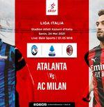 Prediksi Atalanta vs AC Milan: Duel Hidup Mati I Rossoneri Demi Tiket Liga Champions
