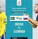 Link Live Streaming Swedia vs Slowakia di Piala Eropa 2020