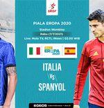 Prediksi Piala Eropa 2020 - Italia vs Spanyol: La Furia Roja Bawa Misi Balas Dendam