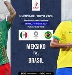 Link Live Streaming Semifinal Sepak Bola Putra Olimpiade Tokyo 2020: Meksiko vs Brasil