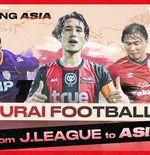 J.League: Playing Asia - Episode 1, Alasan 3 Eks Timnas Jepang Pilih Bermain di 3 Negara Asia
