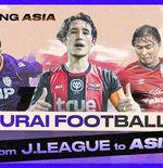 J.League: Playing Asia - Episode 2, Menilik Kehidupan 3 Eks Timnas Jepang di Negara Baru