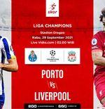 Prediksi Porto vs Liverpool: Menanti Laga Kejutan 2 Tim yang Belum Terkalahkan