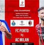 Link Live Streaming FC Porto vs AC Milan di Liga Champions