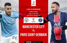 Link Live Streaming Liga Champions: Manchester City vs PSG
