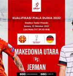 Link Live Streaming Makedonia Utara vs Jerman di Kualifikasi Piala Dunia 2022